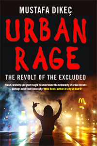 Urban Rage. The Revolt of the Excluded.
